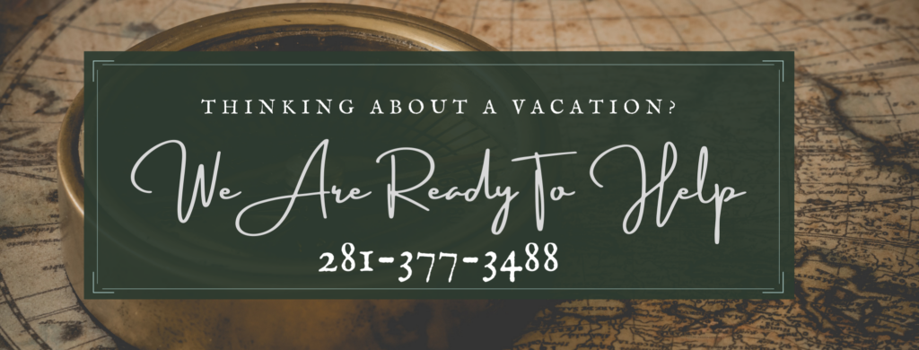 Call for an amazing vacation 281-377-3488